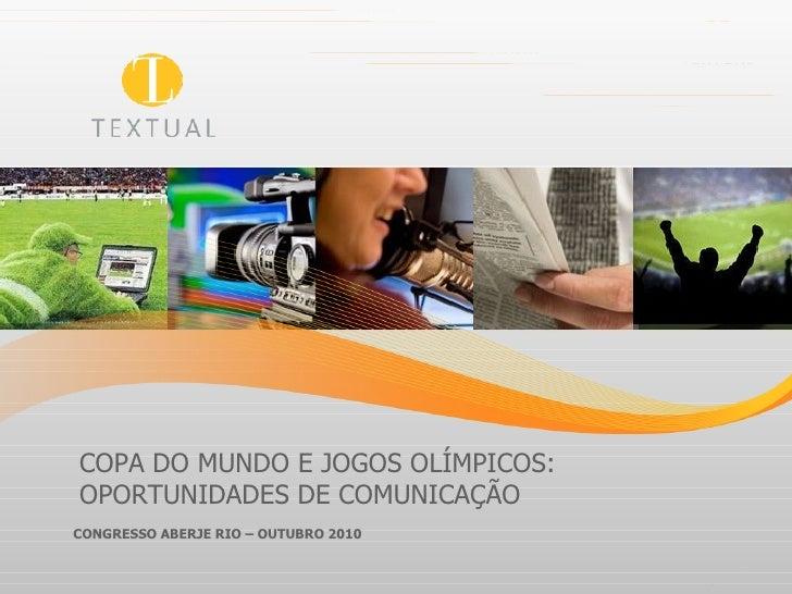 COPA DO MUNDO E JOGOS OLÍMPICOS: OPORTUNIDADES DE COMUNICAÇÃO  CONGRESSO ABERJE RIO – OUTUBRO 2010 pág