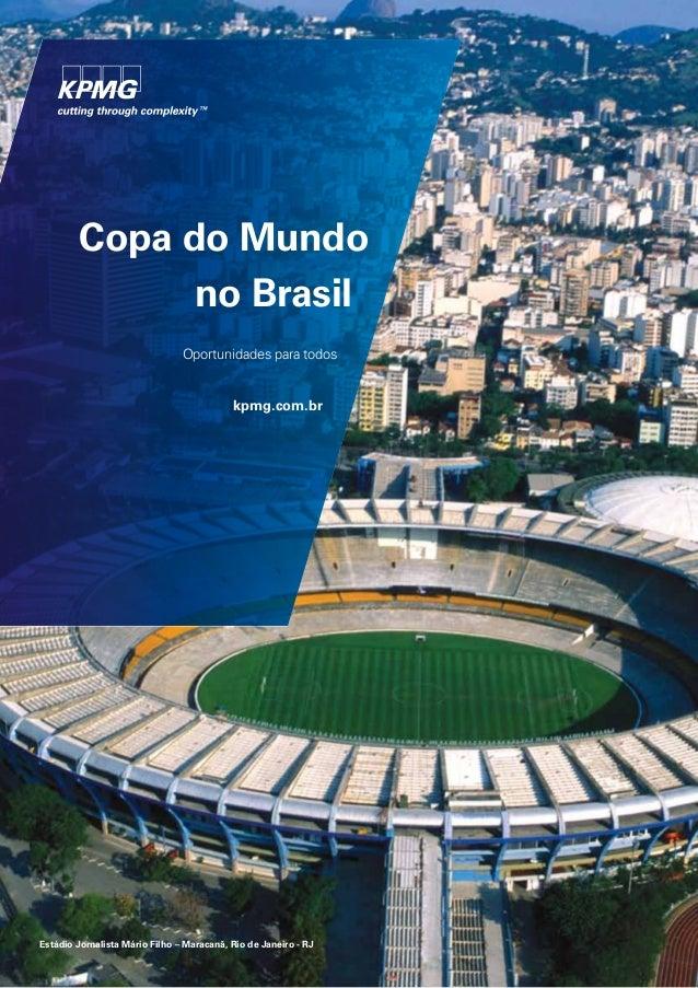 Copa do Mundono BrasilOportunidades para todoskpmg.com.brEstádio Jornalista Mário Filho – Maracanã, Rio de Janeiro - RJ