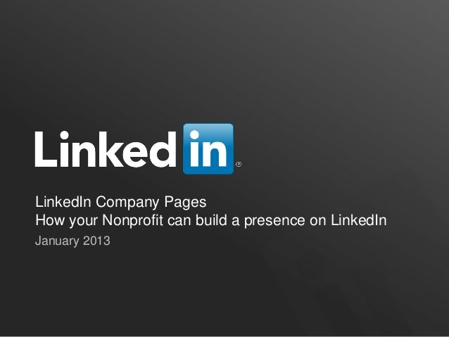 LinkedIn Company PagesHow your Nonprofit can build a presence on LinkedInJanuary 2013