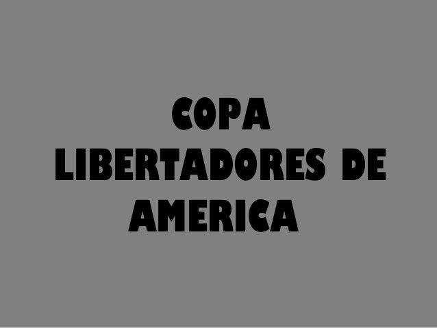 COPALIBERTADORES DE    AMERICA