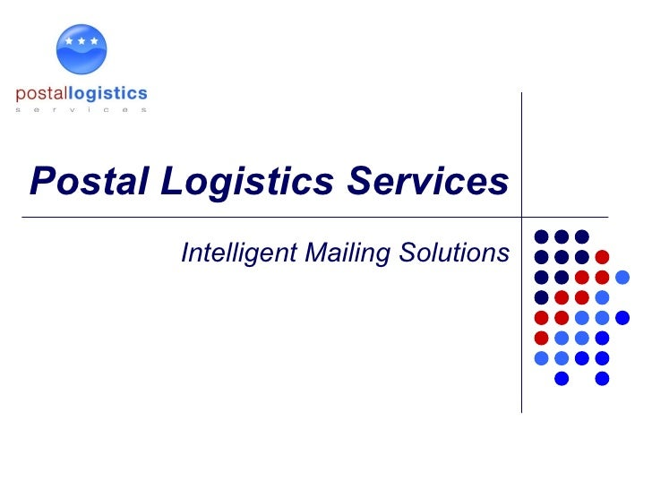 Postal Logistics Services Intelligent Mailing Solutions