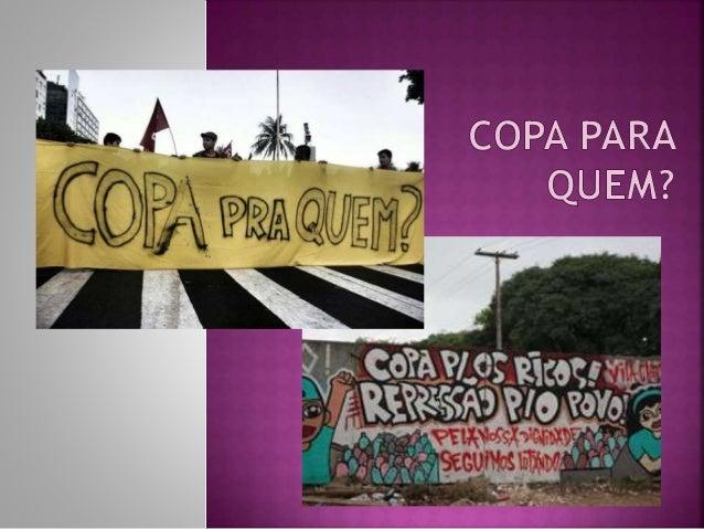  Apesar da paixão dos brasileiros pelo futebol, está claro que a imensa maioria do povo vai assistir ao mundial apenas pe...