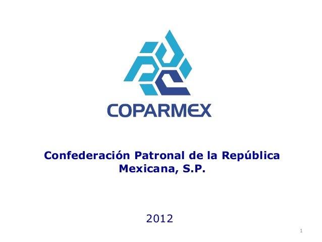 Confederación Patronal de la República           Mexicana, S.P.                2012                                       ...