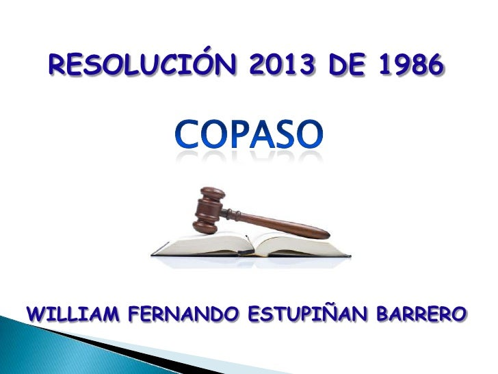 RESOLUCIÓN 2013 DE 1986WILLIAM FERNANDO ESTUPIÑAN BARRERO