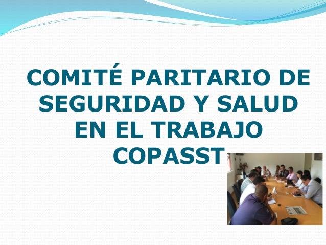 COMITÉ PARITARIO DE SEGURIDAD Y SALUD EN EL TRABAJO COPASST