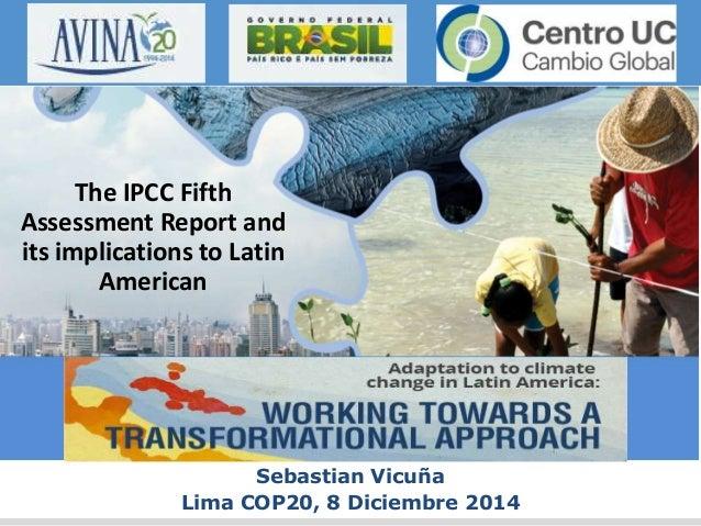 RECURSOS HÍDRICOS  Assessment Report and  its implications to Latin  Sebastian Vicuña  The IPCC Fifth  American  Lima COP2...