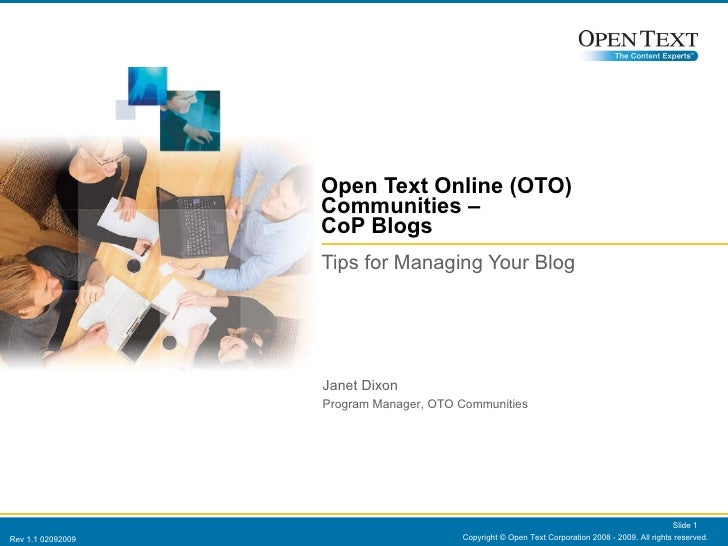 Open Text Online (OTO) Communities –  CoP Blogs  Tips for Managing Your Blog  Copyright © Open Text Corporation 2008 - 200...