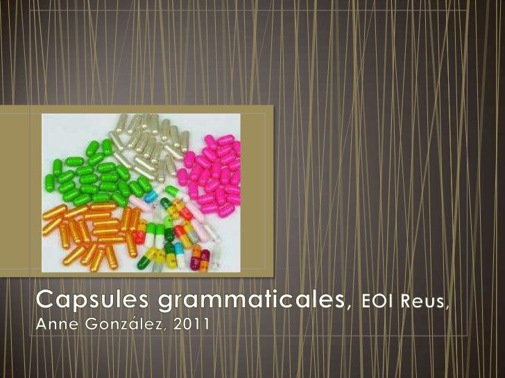 Capsules grammaticales, EOI Reus, Anne González, 2011<br />