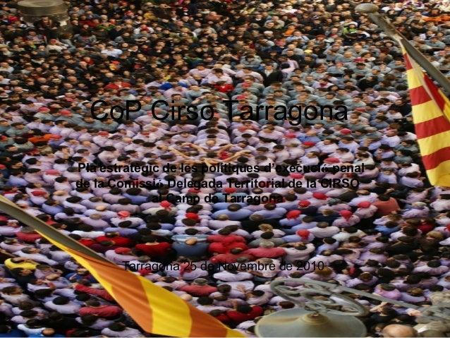 CoP Cirso Tarragona Pla estratègic de les polítiques d'execució penal de la Comissió Delegada Territorial de la CIRSO al C...