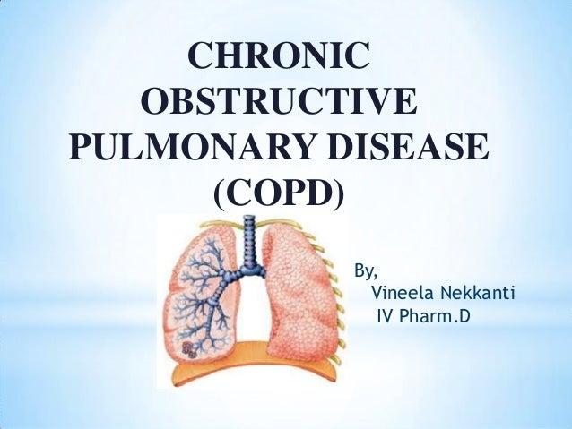 CHRONIC OBSTRUCTIVE PULMONARY DISEASE (COPD) By, Vineela Nekkanti IV Pharm.D