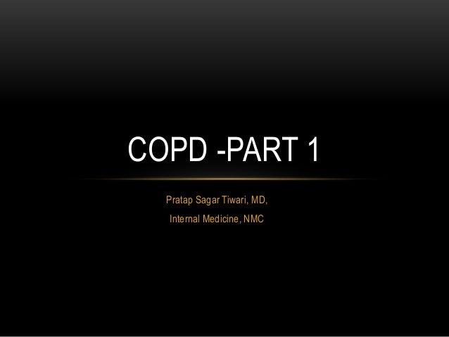 Pratap Sagar Tiwari, MD, Internal Medicine, NMC COPD -PART 1