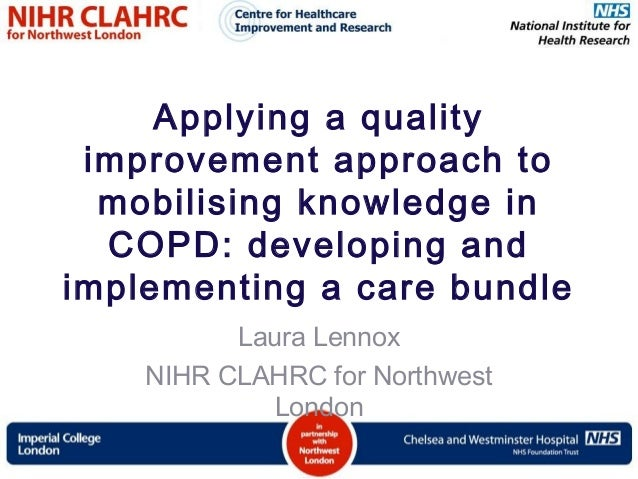 Applying a qualityimprovement approach tomobilising knowledge inCOPD: developing andimplementing a care bundleLaura Lennox...