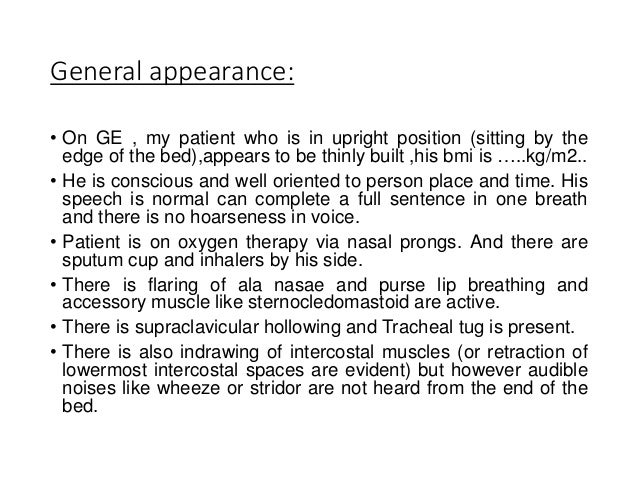 General appearance: • On GE , my patient who is in upright position (sitting by the edge of the bed),appears to be thinly ...