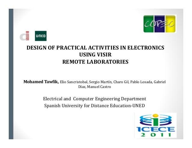 DESIGNOFPRACTICALACTIVITIESINELECTRONICS                  USINGVISIR             REMOTELABORATORIESMohamedTawfik,...