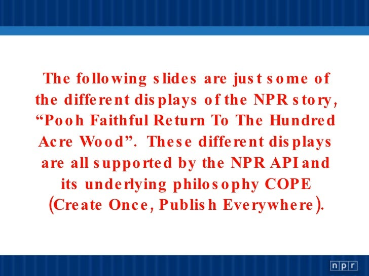"""The following slides are just some of the different displays of the NPR story, """"Pooh Faithful Return To The Hundred Acre W..."""