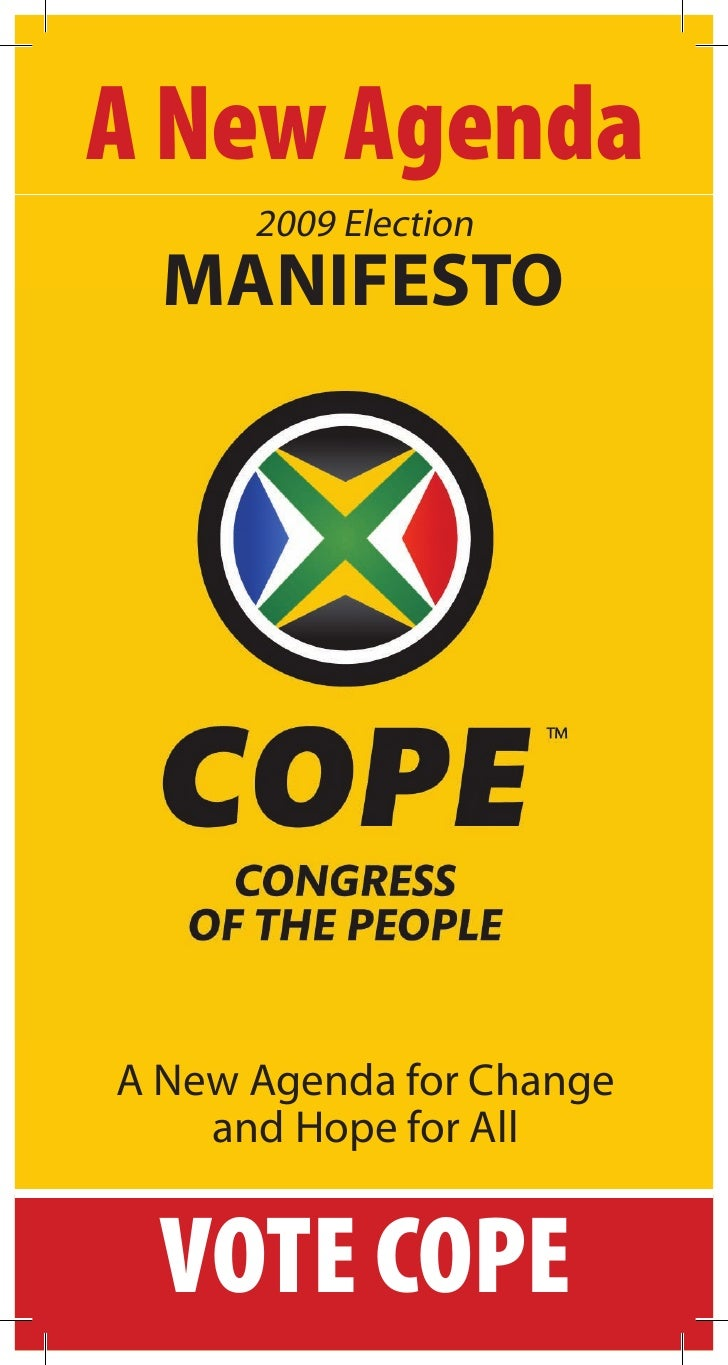 A New Agenda       2009 Election   MANIFESTO     A New Agenda for Change     and Hope for All     VOTE COPE