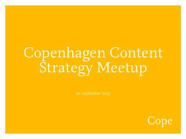 Cope Copenhagen Content Strategy Meetup 21. september 2015