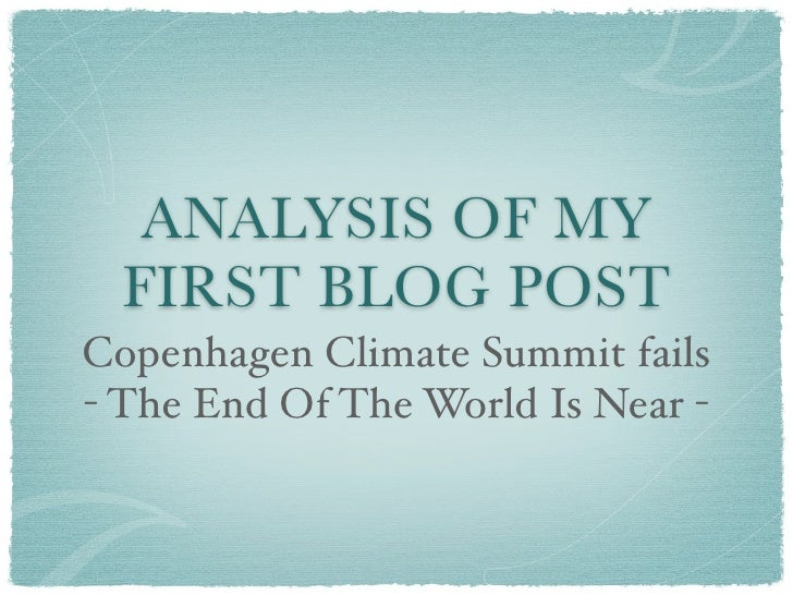 ANALYSIS OF MY   FIRST BLOG POST Copenhagen Climate Summit fails - The End Of The World Is Near -