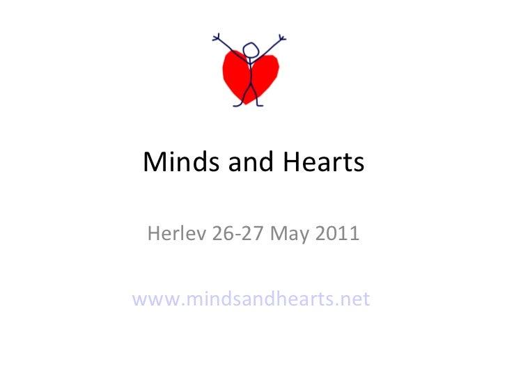 Minds and Hearts Herlev 26-27 May 2011 www.mindsandhearts.net