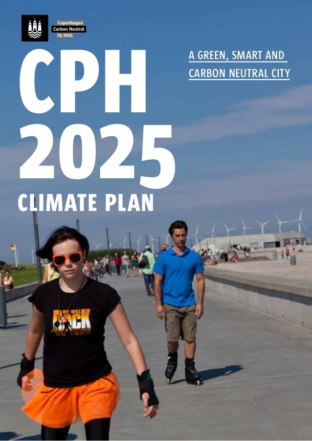 cph               a green, smart and               carbon neutral city2025climate plan