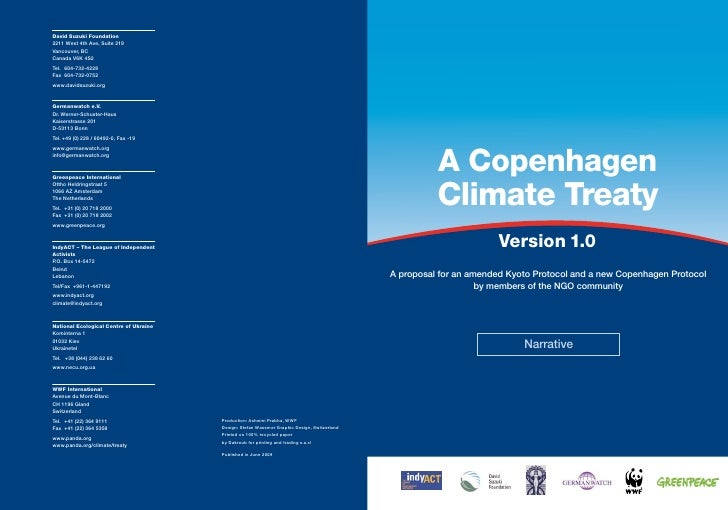 A Copenhagen           Climate Treaty                         Version 1.0 A proposal for an amended Kyoto Protocol and a n...