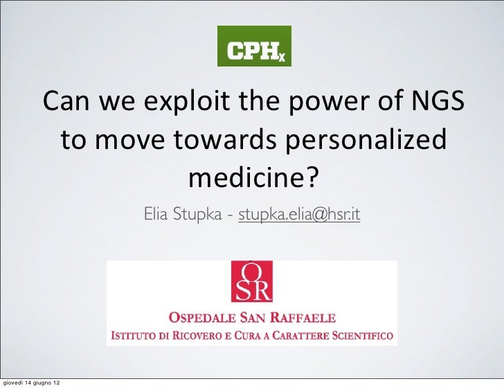 Can we exploit the power of NGS               to move towards personalized                          ...