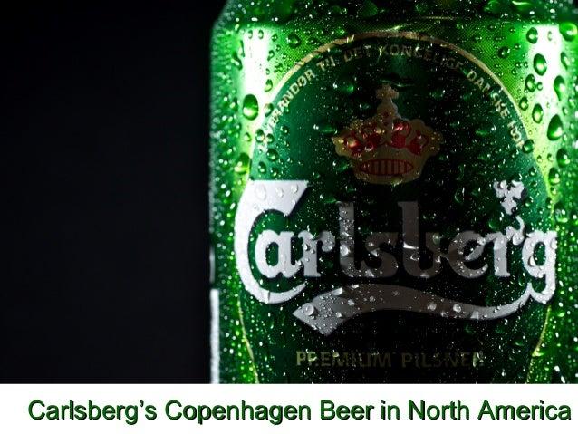 Carlsberg's Copenhagen Beer in North America