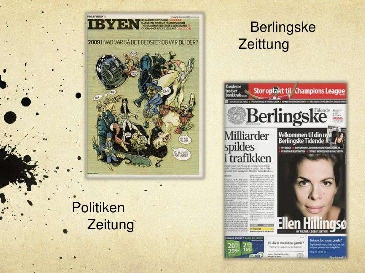 `<br />   Berlingske Zeittung<br />        Politiken <br />            Zeitung<br />