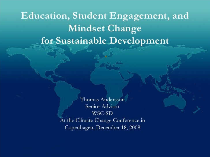 Education, Student Engagement, and          Mindset Change    for Sustainable Development                     Thomas Ander...