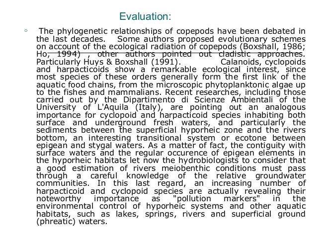Evaluation:  The phylogenetic relationships of copepods have been debated in the last decades. Some authors proposed evol...