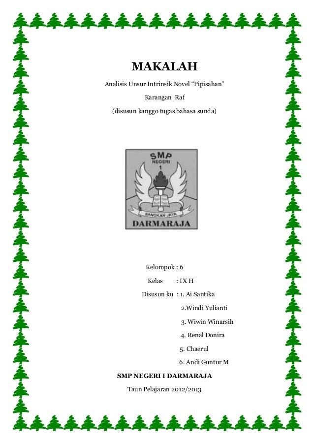 """MAKALAHAnalisis Unsur Intrinsik Novel """"Pipisahan""""             Karangan Raf  (disusun kanggo tugas bahasa sunda)           ..."""