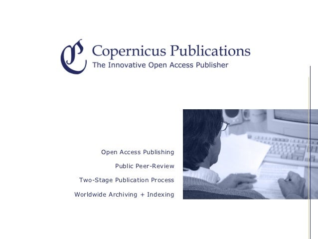 Open Access Publishing            Public Peer-Review Two-Stage Publication ProcessWorldwide Archiving + Indexing