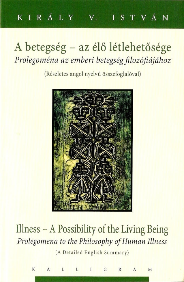 Illness a Possibility of the Living Being (Bi-Lingual: Hungarian - ENGLISH edition) by Istvan Kiraly V.