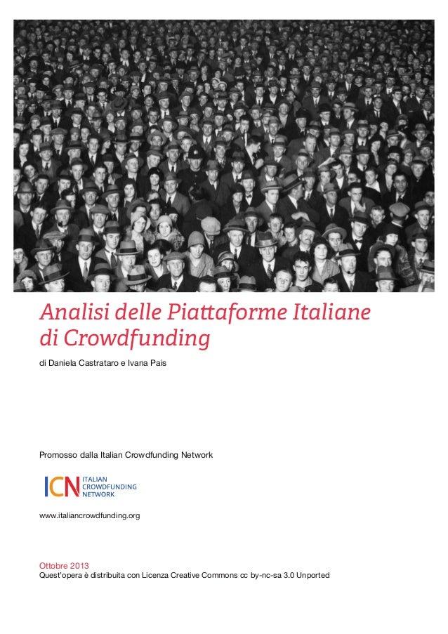 Analisi delle Pia aforme Italiane di Crowdfunding di Daniela Castrataro e Ivana Pais  Promosso dalla Italian Crowdfunding ...