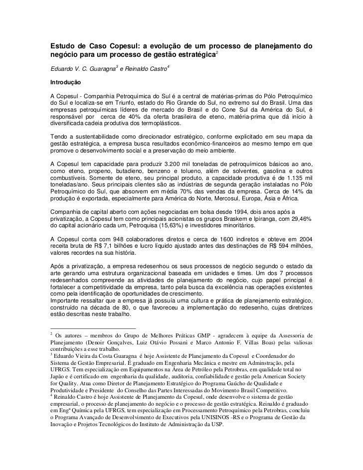 Estudo de Caso Copesul: a evolução de um processo de planejamento donegócio para um processo de gestão estratégica2       ...