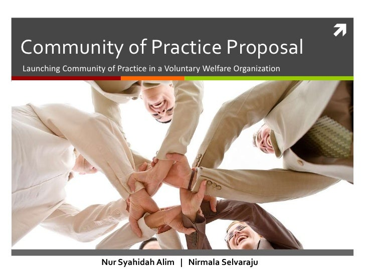 Community of Practice ProposalLaunching Community of Practice in a Voluntary Welfare Organization                    Nur ...