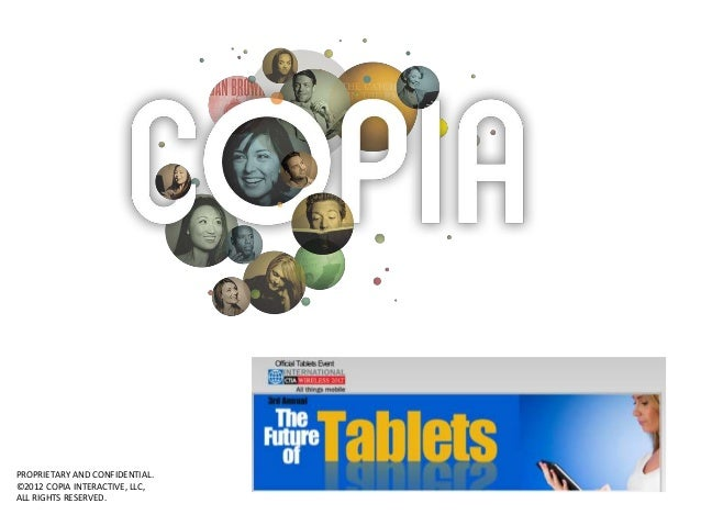 PROPRIETARY AND CONFIDENTIAL.©2012 COPIA INTERACTIVE, LLC,ALL RIGHTS RESERVED.