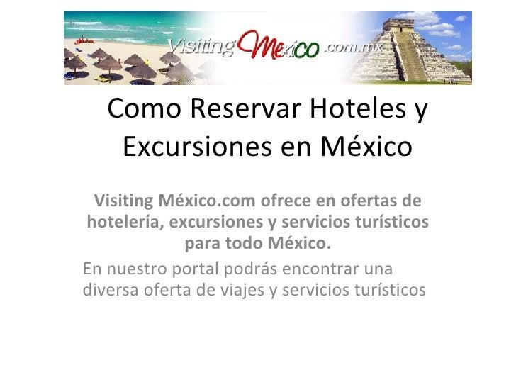 Como Reservar Hoteles y Excursiones en México Visiting México.com ofrece en ofertas de hotelería, excursiones y servicios ...