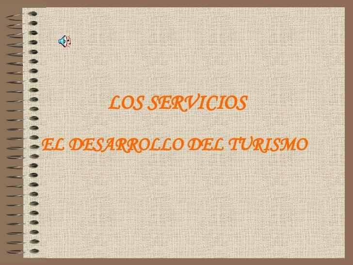 LOS SERVICIOS EL DESARROLLO DEL TURISMO
