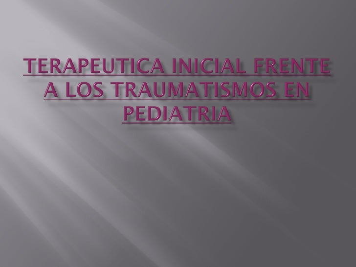 1.- En el Politraumatizado, ir mas allá de la fractura, además del A-B-C inicial, explorar siempre       columna cervical,...