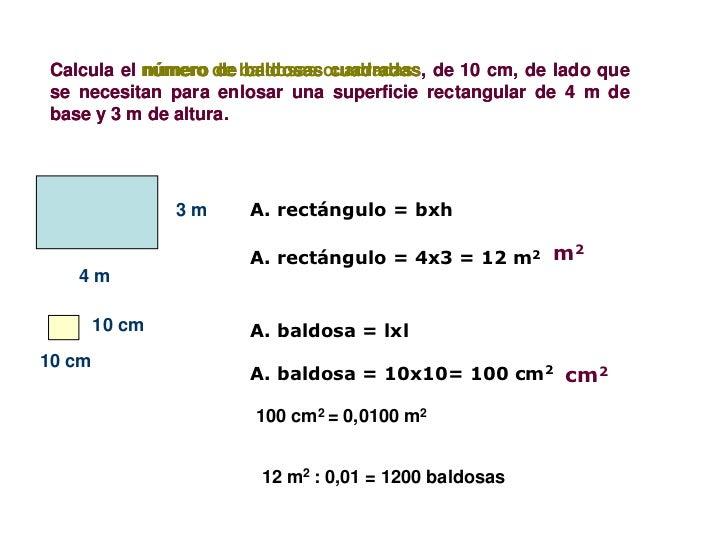 Calcula el número de baldosas cuadradas de 10 cm, de lado que           número de baldosas cuadradas,se necesitan para enl...