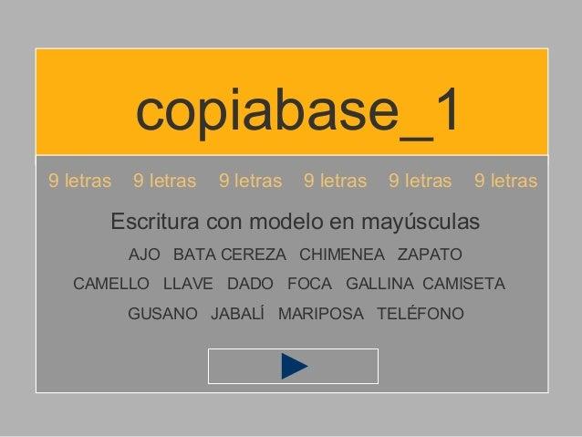 copiabase_1 9 letras 9 letras 9 letras 9 letras 9 letras 9 letras Escritura con modelo en mayúsculas AJO BATA CEREZA CHIME...