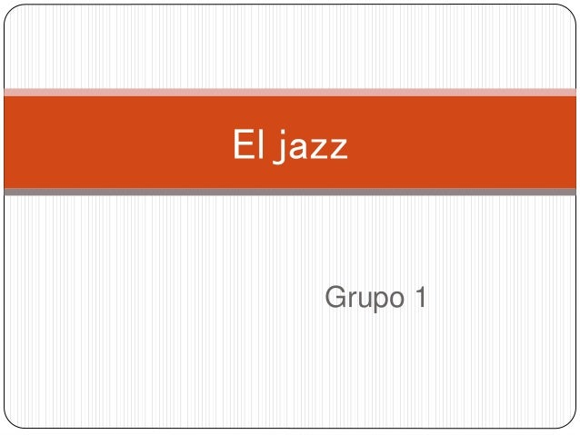 Grupo 1 El jazz