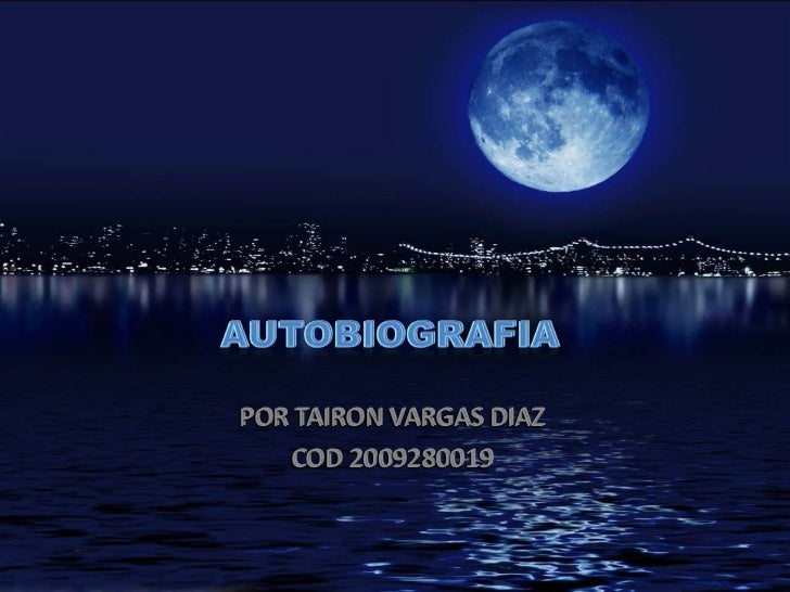 AUTOBIOGRAFIA<br />AUTOBIOGRAFIA<br />POR TAIRON VARGAS DIAZ<br />COD 2009280019<br />POR TAIRON VARGAS DIAZ<br />COD 2009...