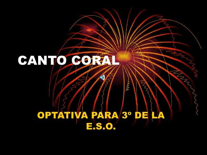 CANTO CORAL OPTATIVA PARA 3º DE LA E.S.O.