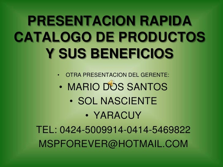 PRESENTACION RAPIDACATALOGO DE PRODUCTOS Y SUS BENEFICIOS<br />OTRA PRESENTACION DEL GERENTE:<br />MARIO DOS SANTOS<br />S...