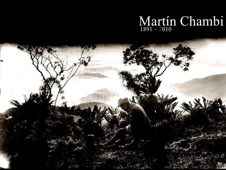MART Í N CHAMBI 1891 –  2 010 Martín Chambi