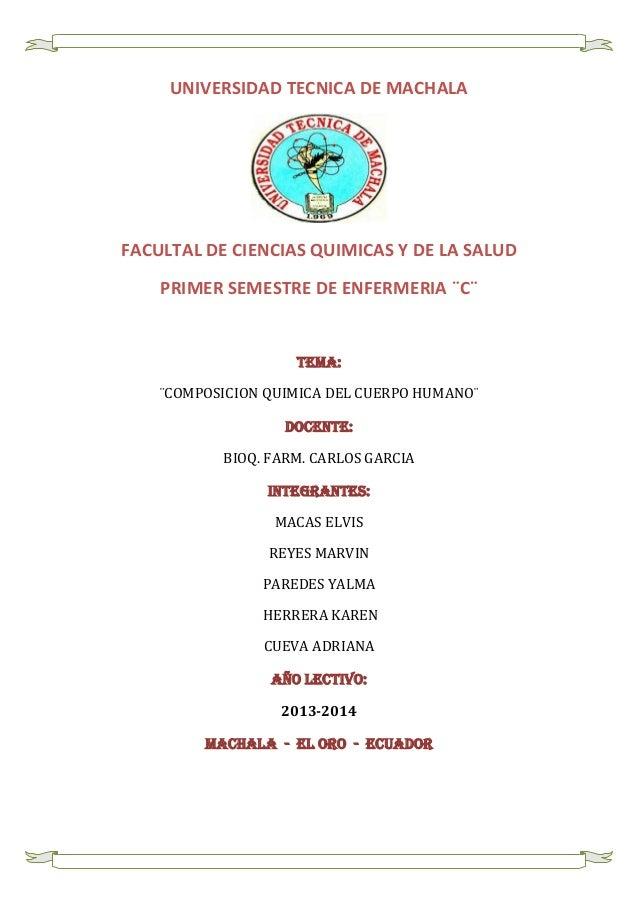 UNIVERSIDAD TECNICA DE MACHALA  FACULTAL DE CIENCIAS QUIMICAS Y DE LA SALUD PRIMER SEMESTRE DE ENFERMERIA ¨C¨  TEMA: ¨COMP...