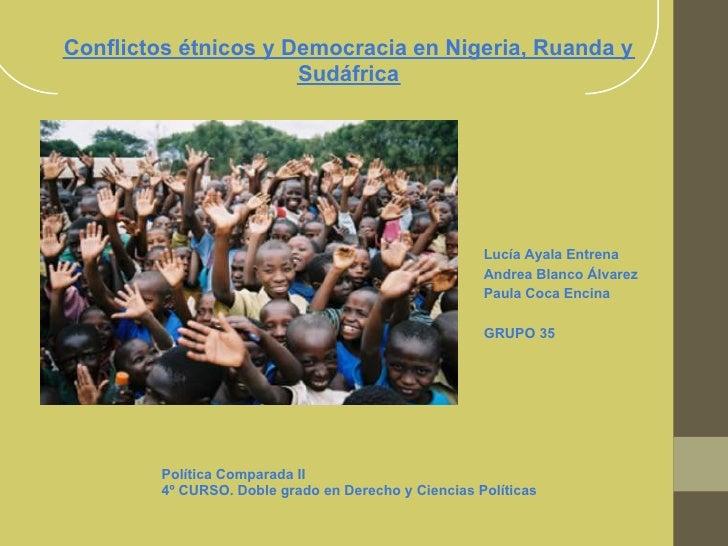 Conflictos étnicos y Democracia en Nigeria, Ruanda y                      Sudáfrica                                       ...