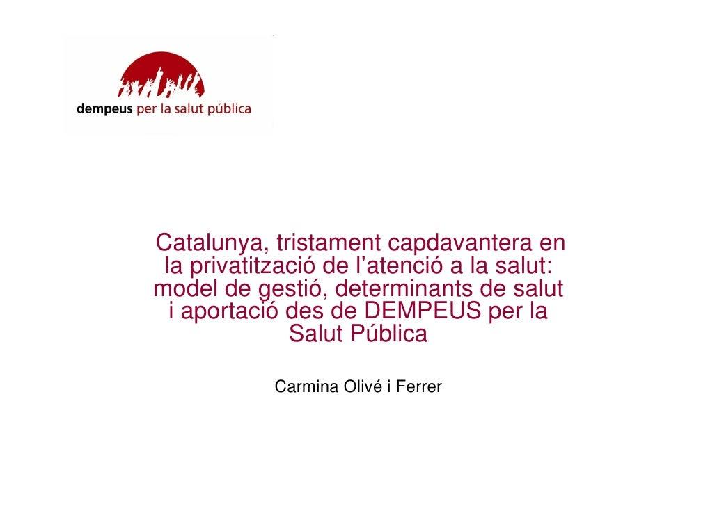 Catalunya, tristament capdavantera en  la privatització de l'atenció a la salut: model de gestió, determinants de salut   ...